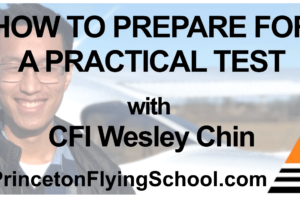 How to Prepare for a Practical Test with CFI Wesley Chin